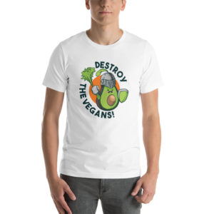 T-shirt Destroy The Vegans!