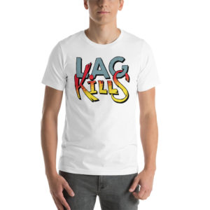 T-shirt Lag Kills