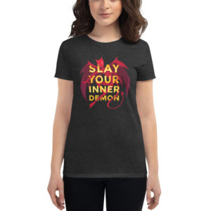 Women's T-shirt Slay Your Inner Demon