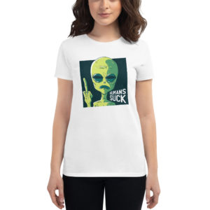 Women's T-shirt Humans Su*k