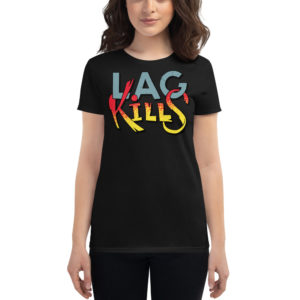 Women's T-shirt Lag Kills