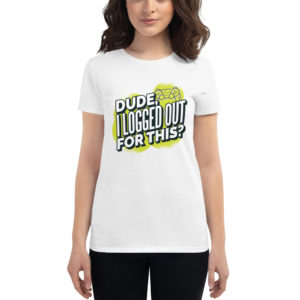 Women's T-shirt Dude