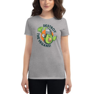 Women's T-shirt Destroy The Vegans