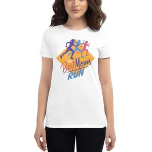 Women's T-shirt The Best Mom's Run